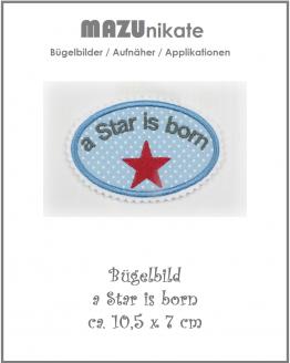 Bestickes Schild, Bügelbild Stern, Aufschrift a Star is Born zum Verzieren und Aufbügeln